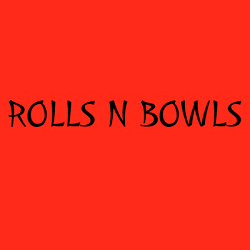 Rolls N Bowls