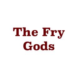 The Fry Gods