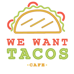 We Want Tacos Cafe